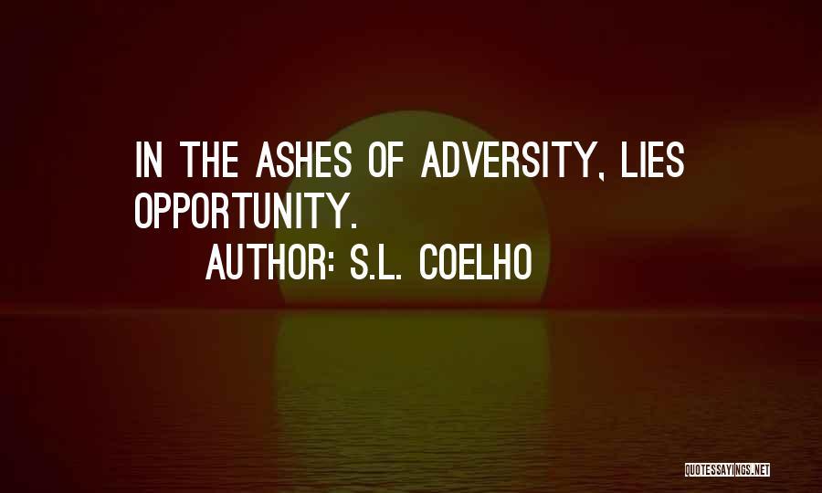 Adversity Quotes By S.L. Coelho