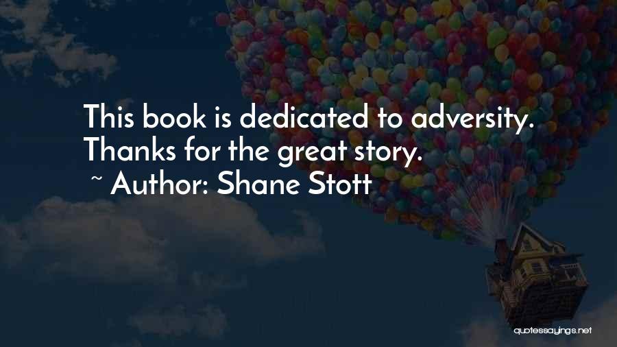 Adversity Quotes By Shane Stott