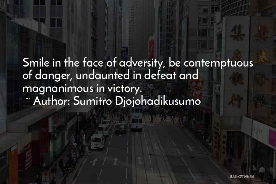 Adversity Quotes By Sumitro Djojohadikusumo