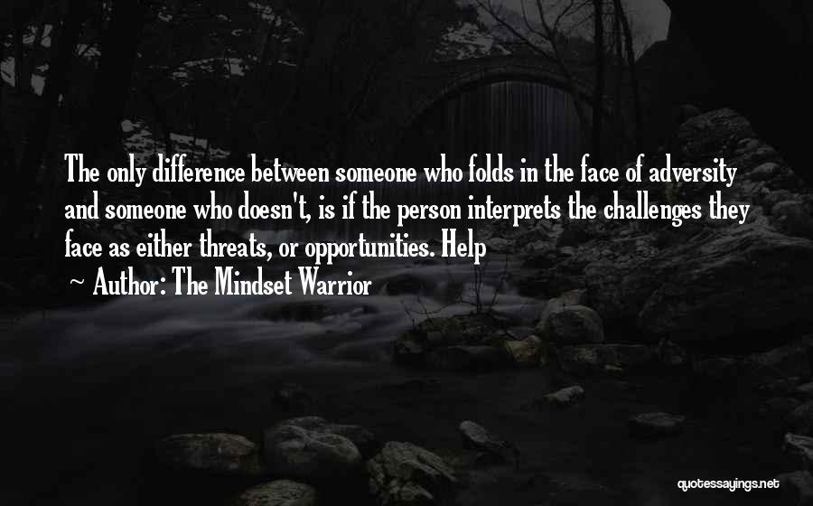 Adversity Quotes By The Mindset Warrior