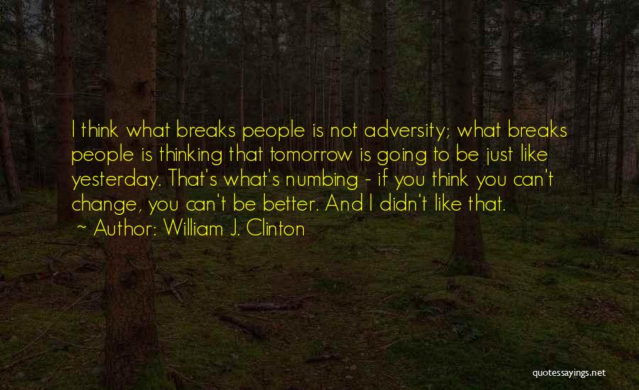 Adversity Quotes By William J. Clinton