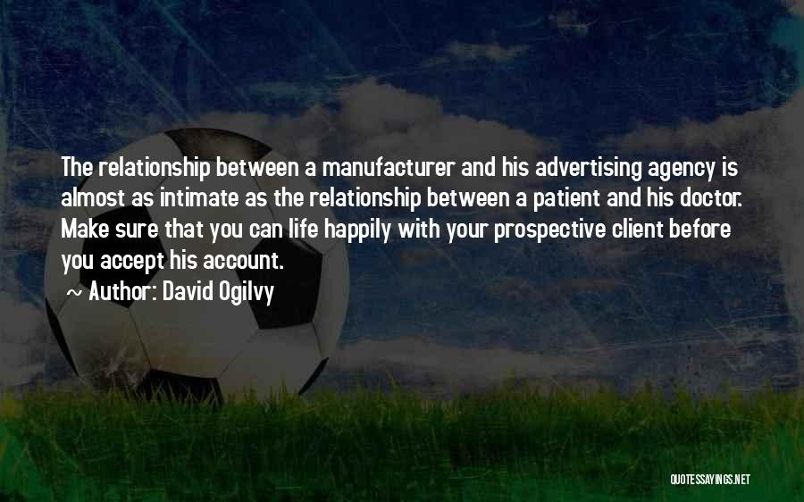 Advertising Agency Client Quotes By David Ogilvy