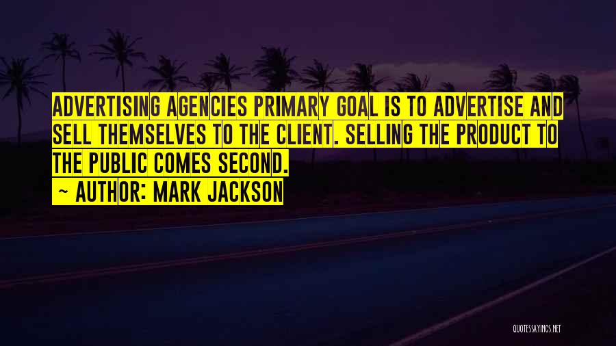 Advertising Agency Client Quotes By Mark Jackson