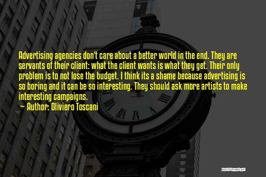Advertising Agency Client Quotes By Oliviero Toscani
