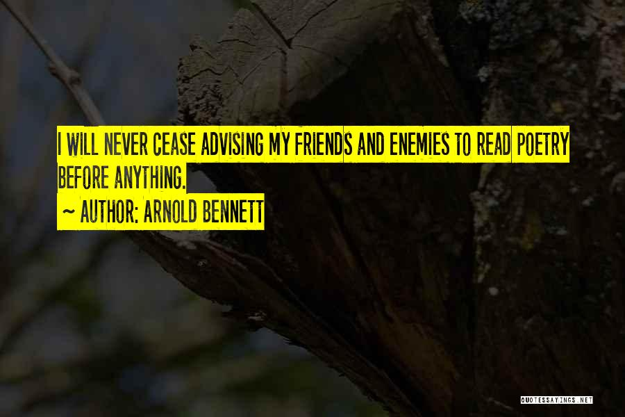 Advising Friends Quotes By Arnold Bennett