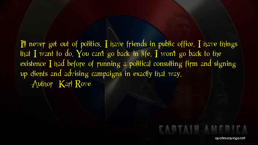 Advising Friends Quotes By Karl Rove