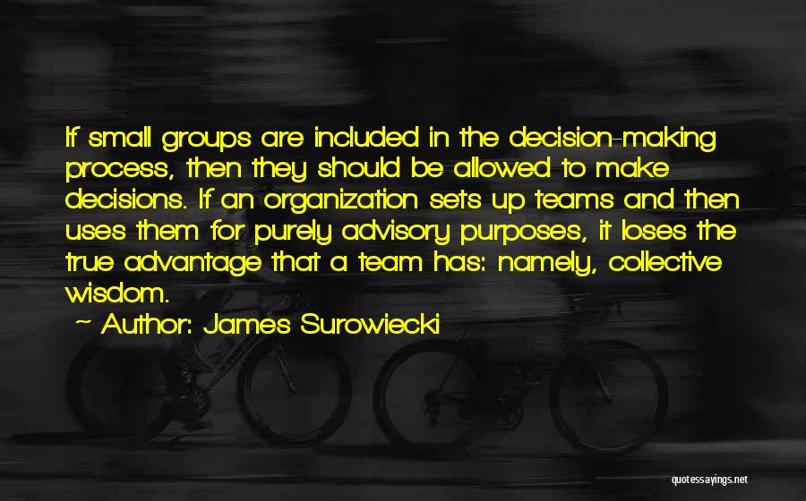 Advisory Quotes By James Surowiecki