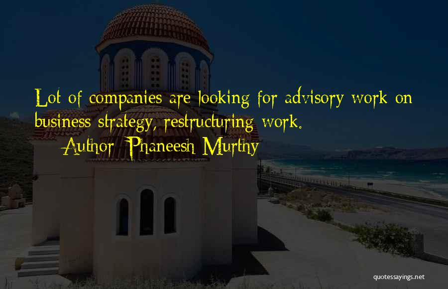 Advisory Quotes By Phaneesh Murthy