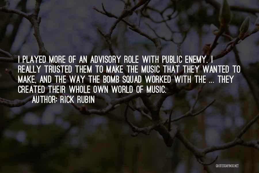 Advisory Quotes By Rick Rubin