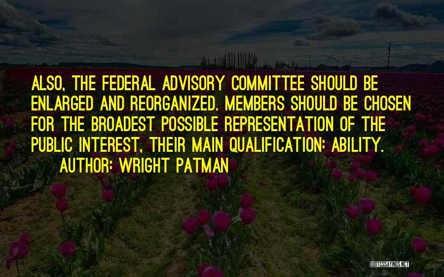 Advisory Quotes By Wright Patman
