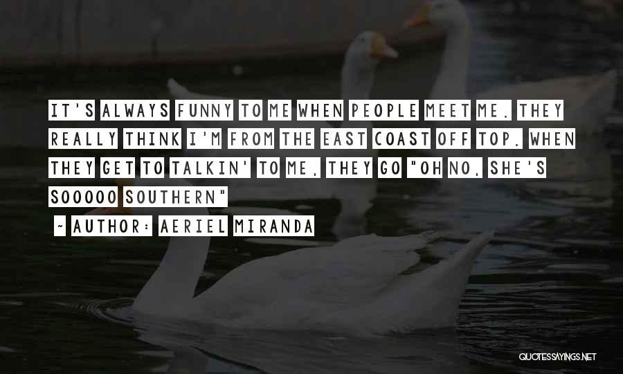 Aeriel Miranda Quotes 162402