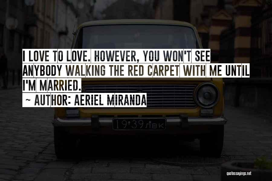 Aeriel Miranda Quotes 1673398