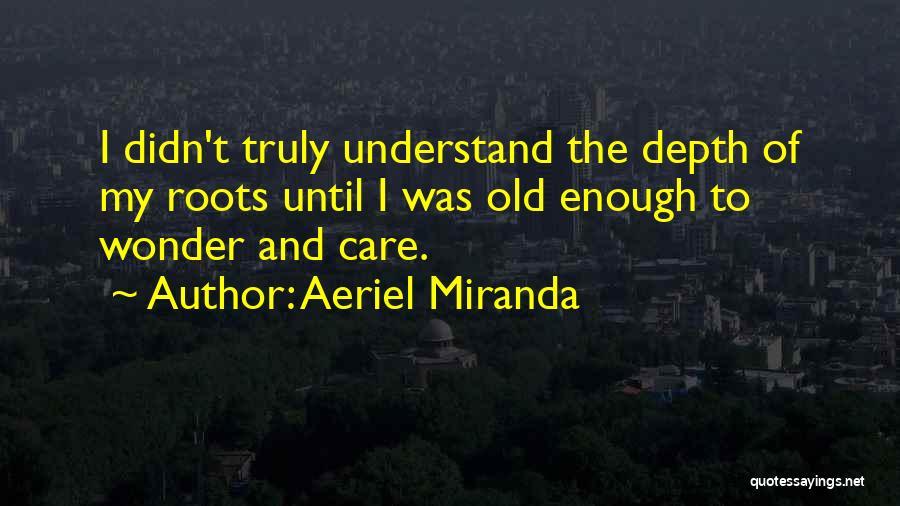 Aeriel Miranda Quotes 482843