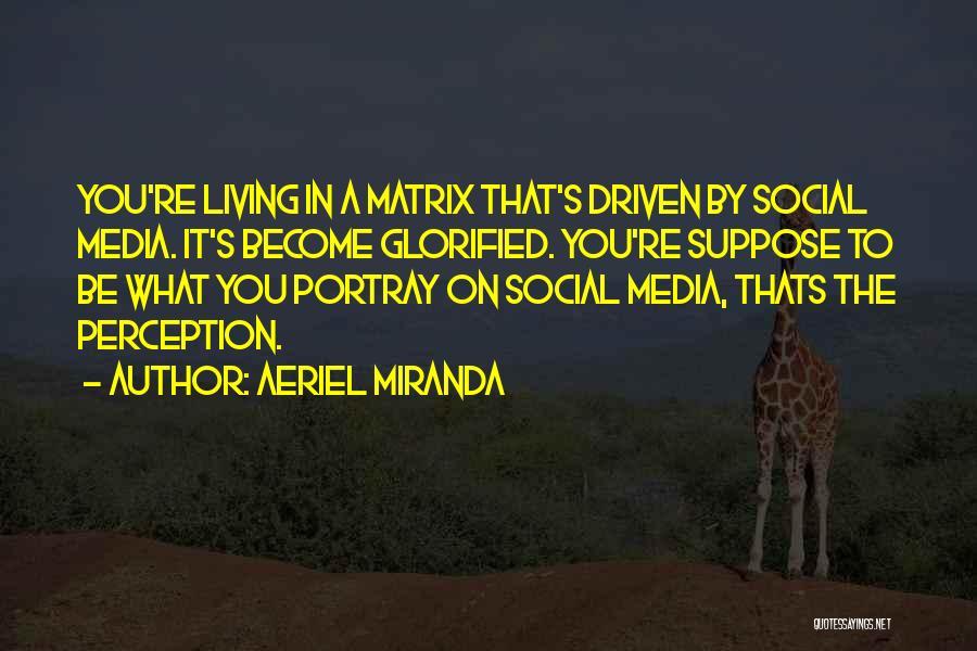 Aeriel Miranda Quotes 825815