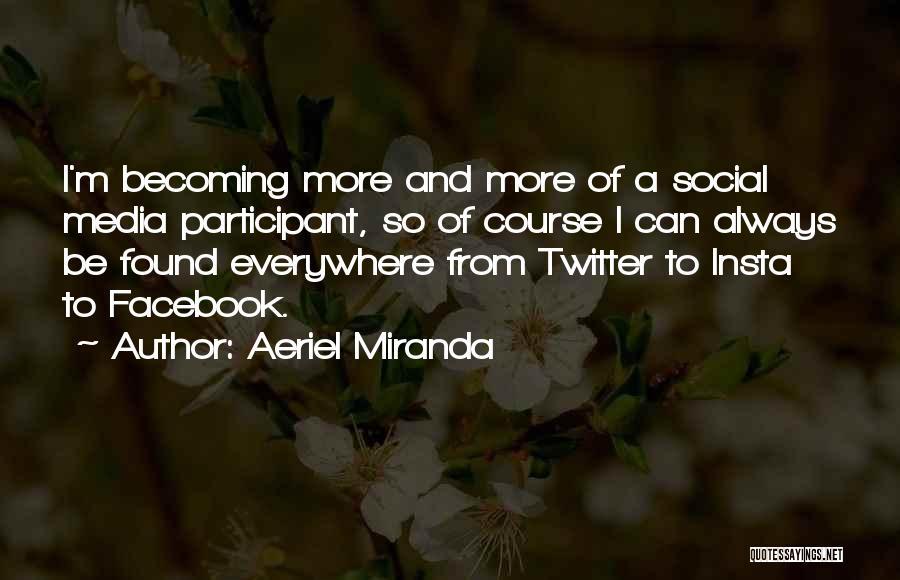 Aeriel Miranda Quotes 909754