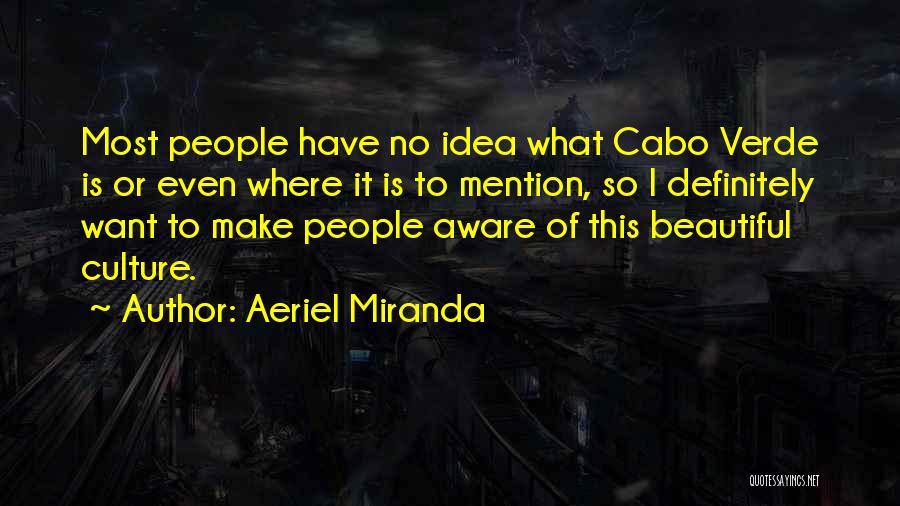 Aeriel Miranda Quotes 945303