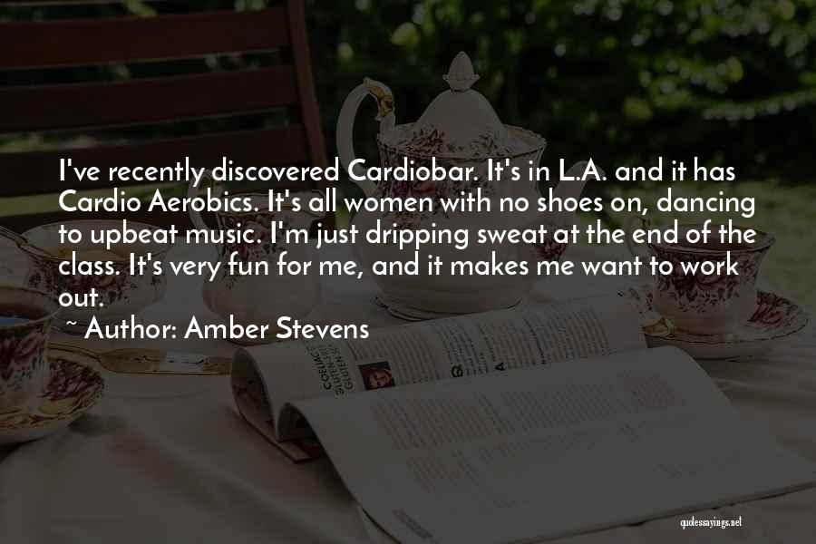 Aerobics Fun Quotes By Amber Stevens