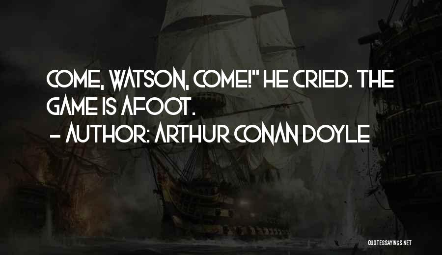 Afoot Quotes By Arthur Conan Doyle