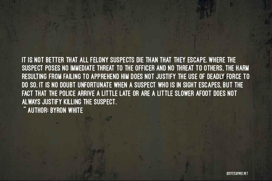 Afoot Quotes By Byron White