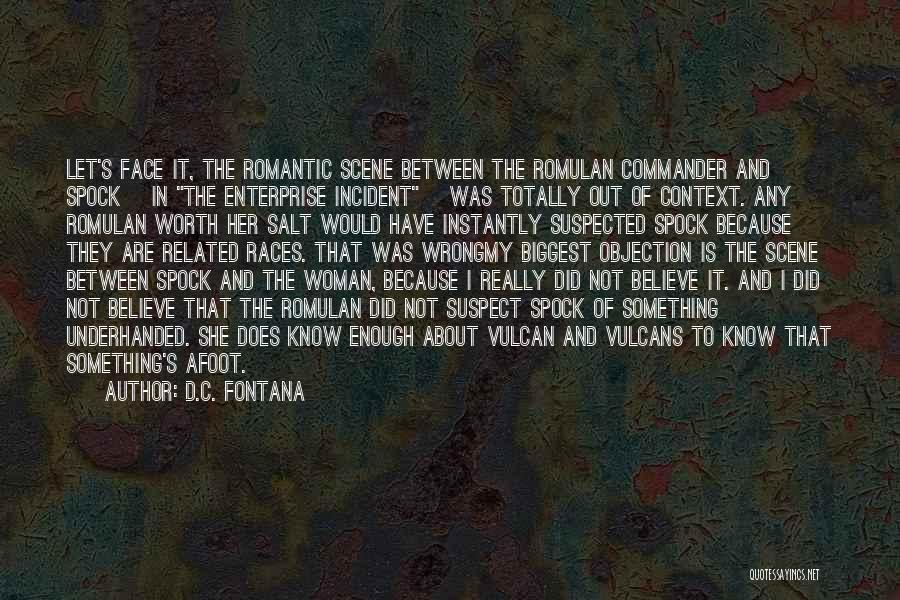 Afoot Quotes By D.C. Fontana