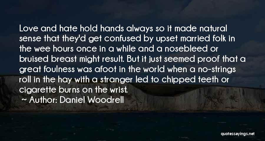 Afoot Quotes By Daniel Woodrell