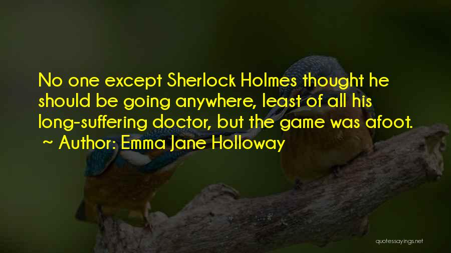 Afoot Quotes By Emma Jane Holloway