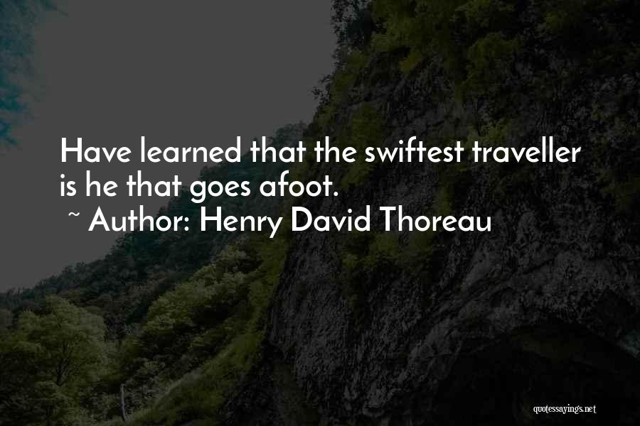 Afoot Quotes By Henry David Thoreau