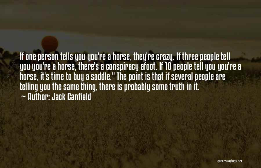 Afoot Quotes By Jack Canfield