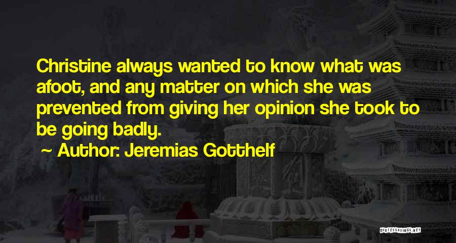 Afoot Quotes By Jeremias Gotthelf