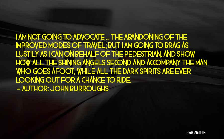 Afoot Quotes By John Burroughs