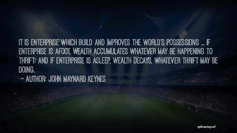 Afoot Quotes By John Maynard Keynes