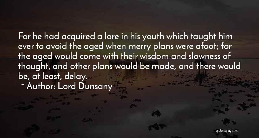 Afoot Quotes By Lord Dunsany
