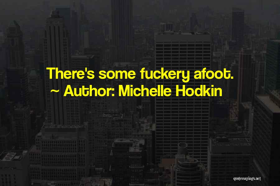 Afoot Quotes By Michelle Hodkin