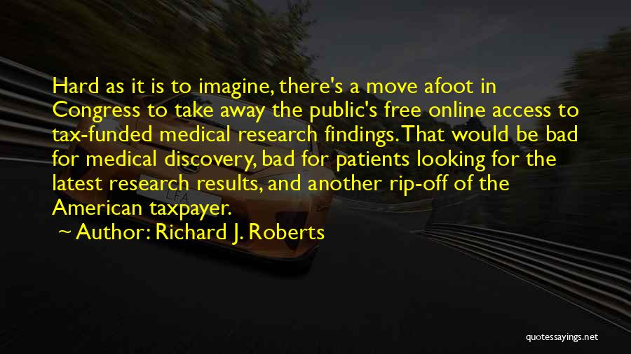 Afoot Quotes By Richard J. Roberts