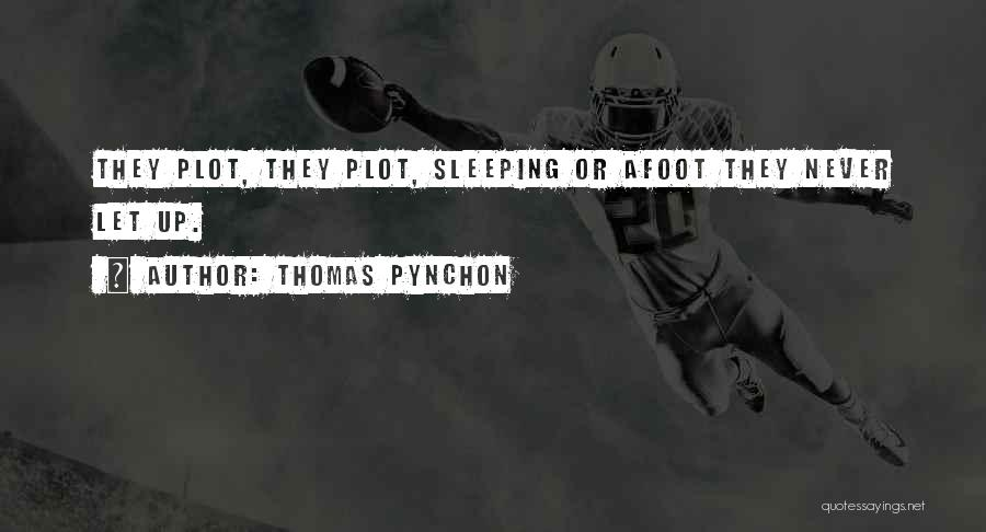 Afoot Quotes By Thomas Pynchon