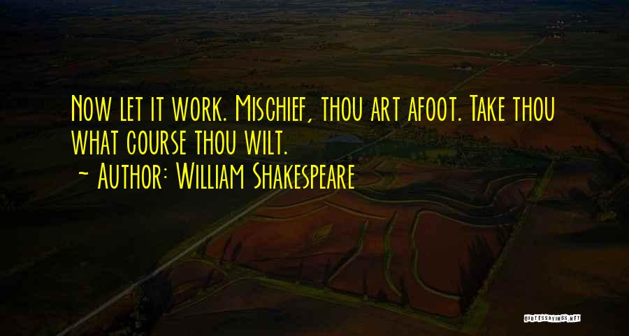 Afoot Quotes By William Shakespeare