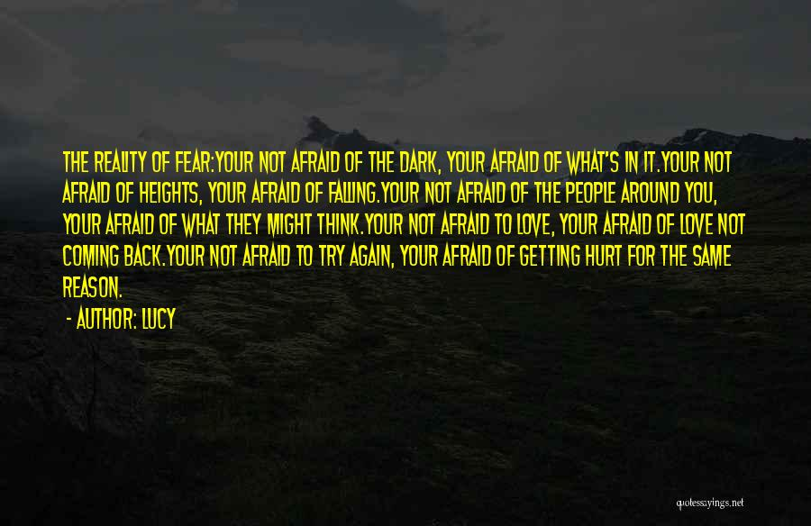 Afraid Of Getting Hurt Quotes By Lucy