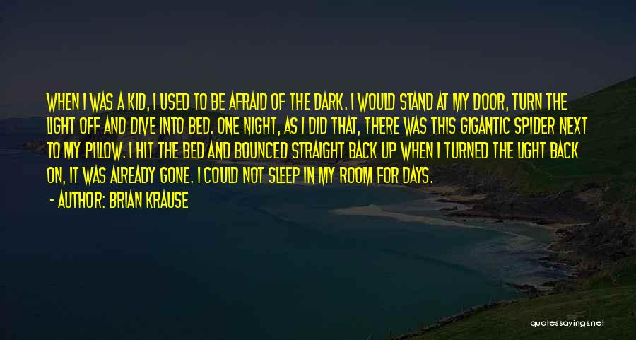 Afraid To Sleep Quotes By Brian Krause
