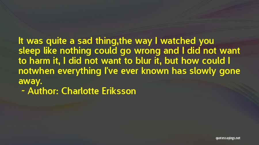 Afraid To Sleep Quotes By Charlotte Eriksson