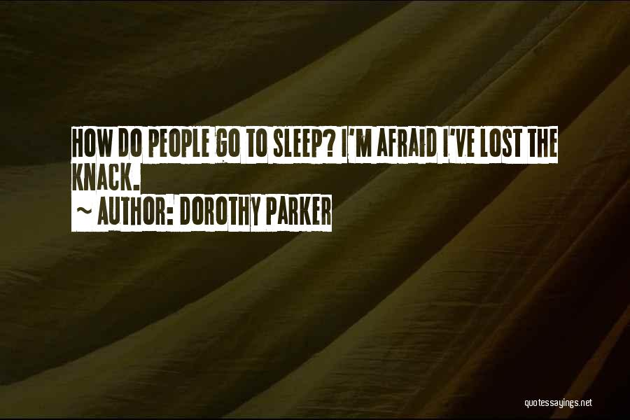 Afraid To Sleep Quotes By Dorothy Parker