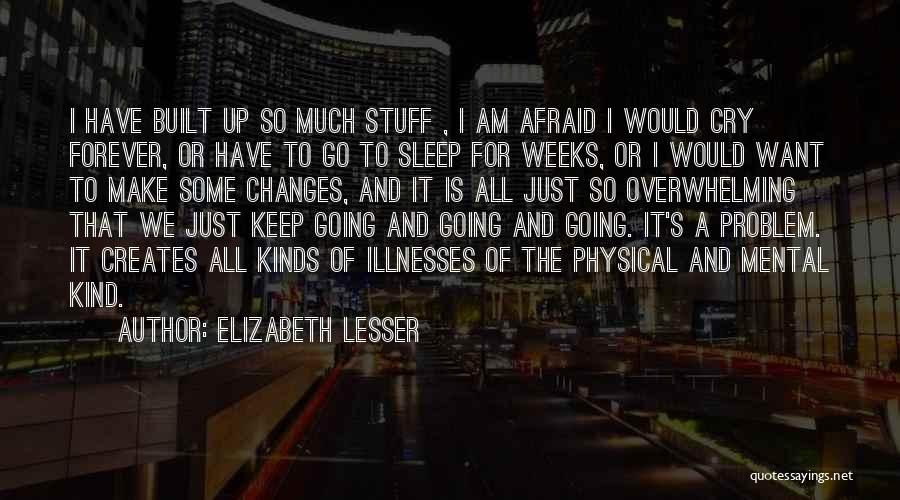 Afraid To Sleep Quotes By Elizabeth Lesser