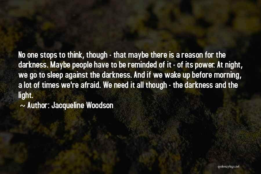 Afraid To Sleep Quotes By Jacqueline Woodson