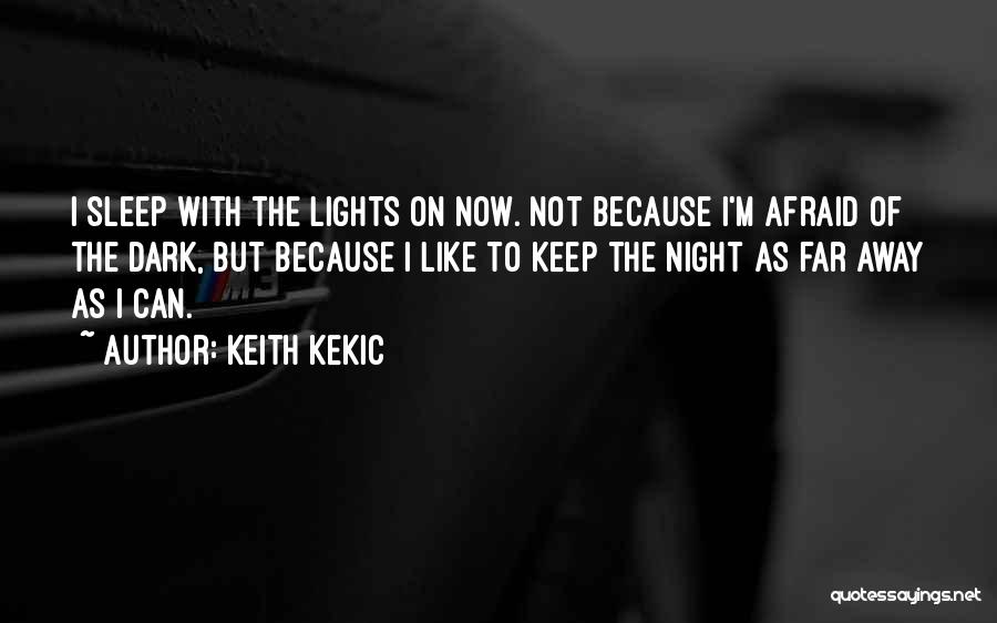 Afraid To Sleep Quotes By Keith Kekic