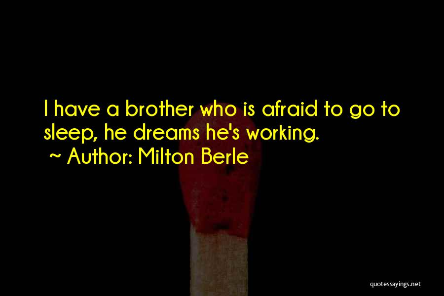 Afraid To Sleep Quotes By Milton Berle
