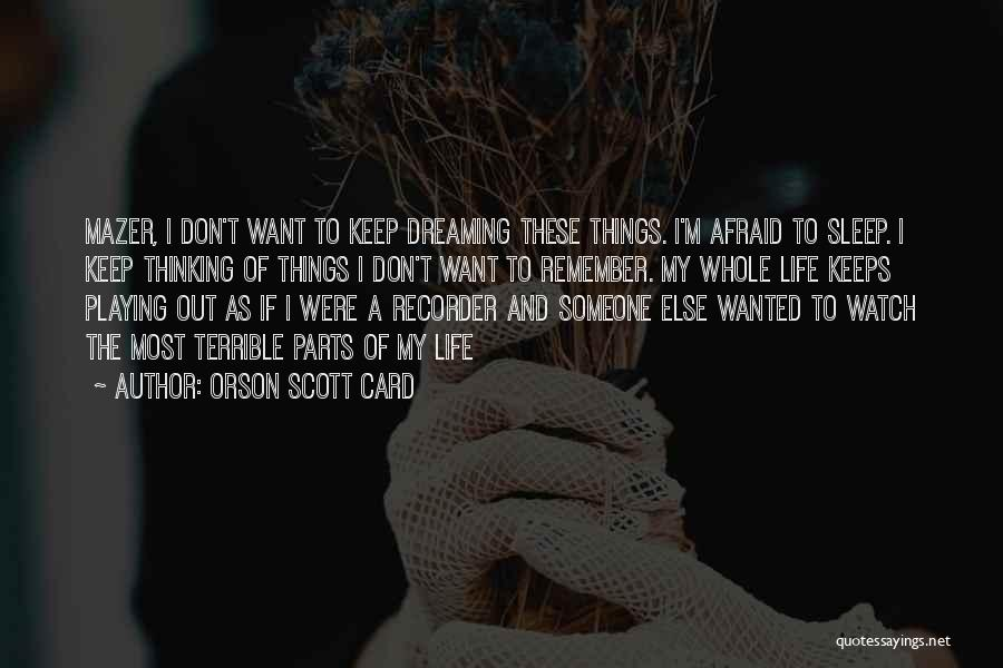 Afraid To Sleep Quotes By Orson Scott Card