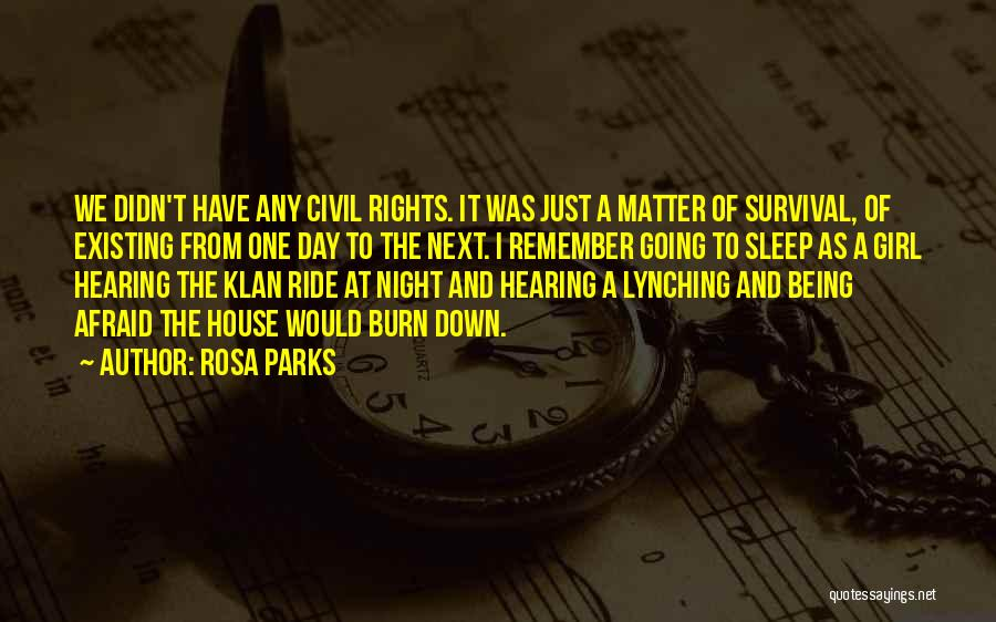 Afraid To Sleep Quotes By Rosa Parks