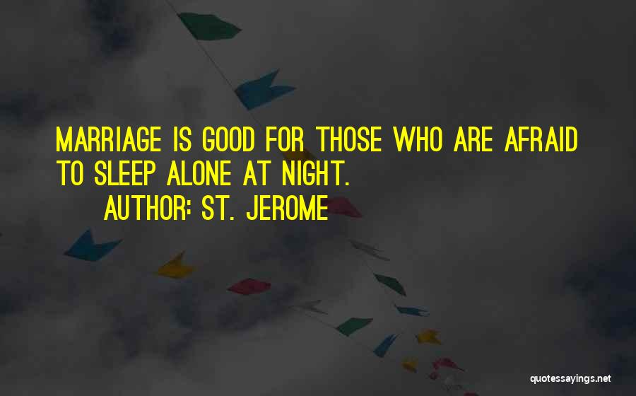 Afraid To Sleep Quotes By St. Jerome