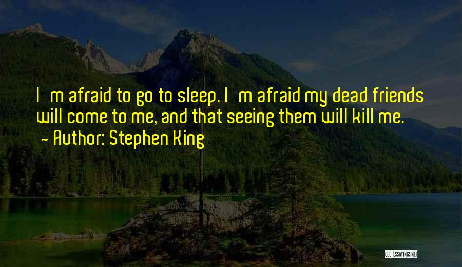 Afraid To Sleep Quotes By Stephen King