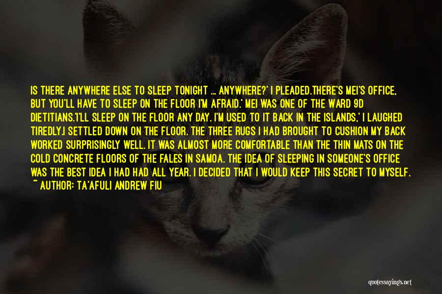 Afraid To Sleep Quotes By Ta'afuli Andrew Fiu