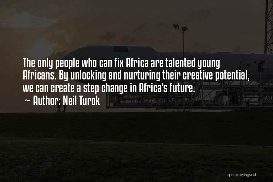 Africa's Potential Quotes By Neil Turok